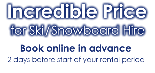 Incredible Price for Ski / Snowboard Hire